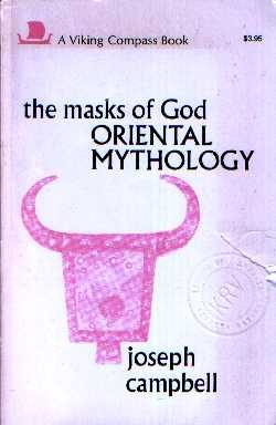 Joseph Campbell - The Masks of God: Oriental Mythology