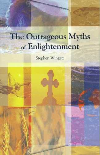Stephen Wingate - The Outrageous Myths of Enlightenment