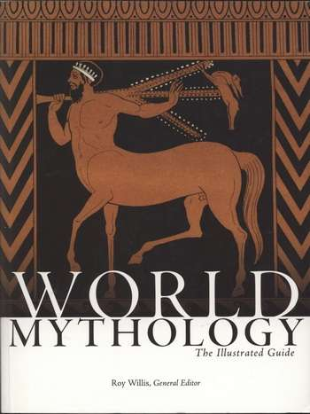 Roy Willis - World Mythology - The Illustrated Guide