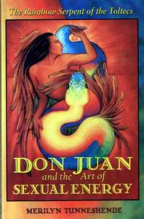 Merilyn Tunneshende - Don Juan and The Art of Sexual Energy