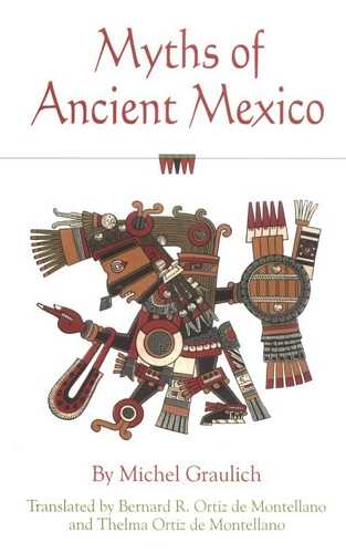 Michel Graulich - Myths of Ancient Mexico