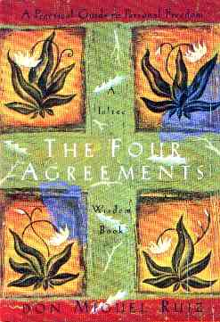 Don Miguel Ruiz - The Four Agreements - A Toltec Wisdom Book