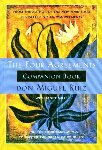 Don Miguel Ruiz - The Four Agreements Companion Book