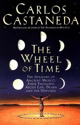 Carlos Castaneda - The Wheel of Time