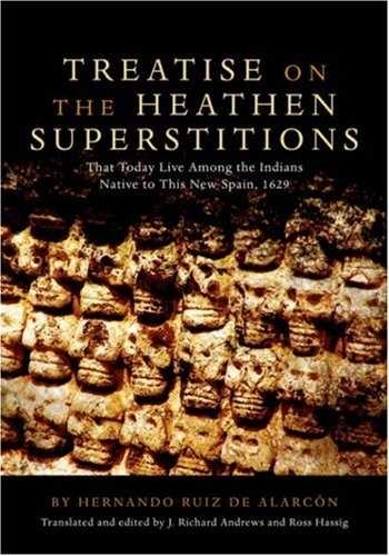 Hernando Alarcon - Treatise on the Heaten Superstitions (1692)