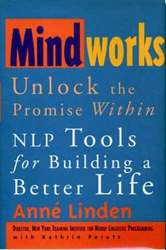 Anne Linden - Mindworks - Unlock the Promise Within