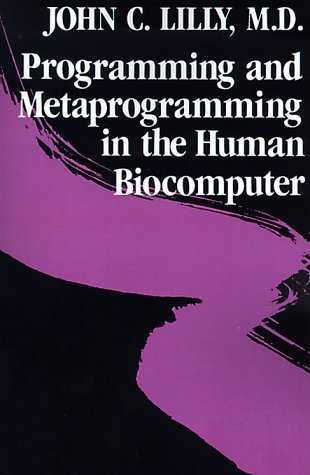 John C. Lilly - Programming and Metaprogramming