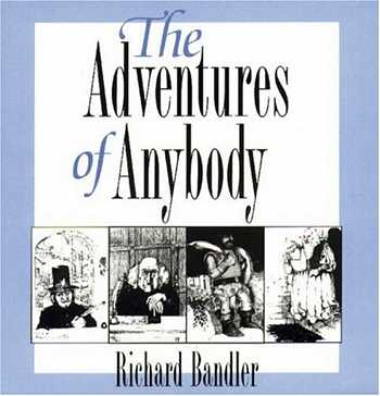 Richard Bandler - The Adventures of Anybody