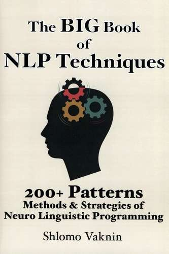 Shlomo Vaknin - The Big Book of NLP Techniques
