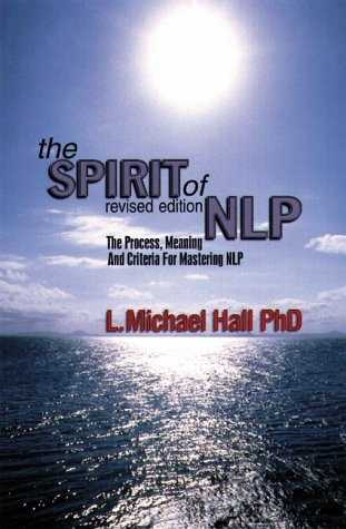 L. Michael Hall - The Spirit of NLP (Revised Edition)