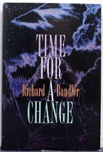 Richard Bandler - Time for a Change