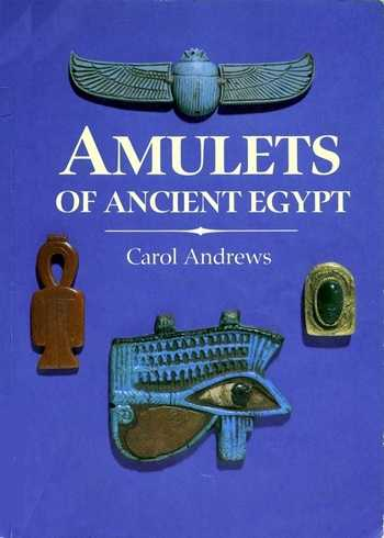 Carol Andrews - Amulets of Ancient Egypt