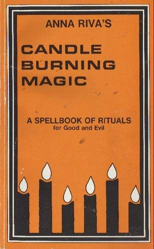 Anna Riva - Candle Burning Magic - A Spellbook of Rituals