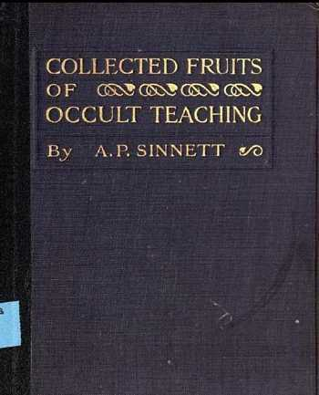 A.P. Sinnett - Collected Fruits of Occult Teaching