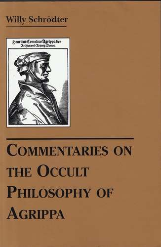 W. Schrodter - Commentaries on The Occult Philisophy of Agrippa