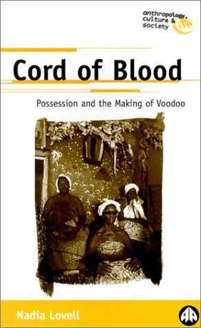 N. Lovell - Cord of Blood - Possession and the Making of Voodoo
