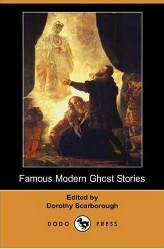 Dorothy Scarborough - Famous Modern Ghost Stories