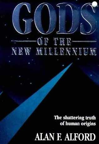 Alan E. Alford - Gods of the New Millenium
