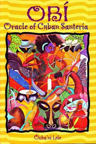Ocha'ni Lele - Obi - Oracle of Cuban Santeria