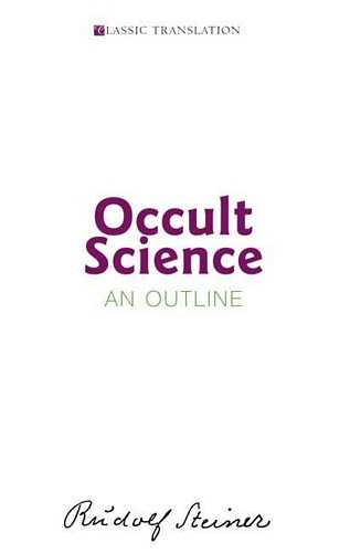 Rudolf Steiner - Occult Science - An Outline