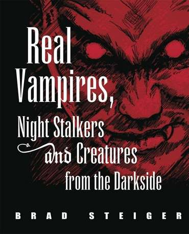 Brad Steiger - Real Vampires, Night Stalkers