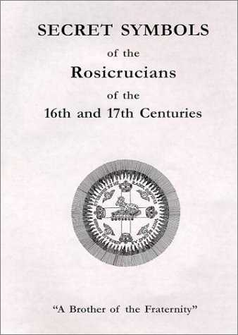 Secret Symbols of the Rosicrucians - 16th and 17th Centuries