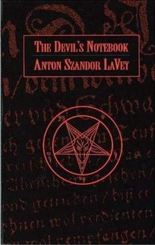 Anton Szandor LaVey - The Devil's Notebook
