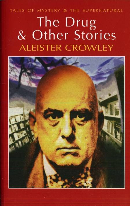 Aleister Crowley - The Drug & Other Stories