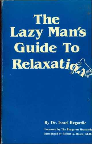 Israel Regardie - The Lazy Man's GUide to Relaxation