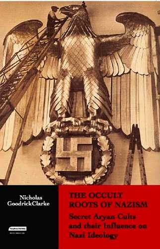 Nicholas Clarke - The Occult Roots of Nazism
