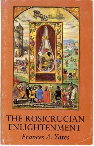 Frances A. Yates - The Rosicrucian Enlightenment