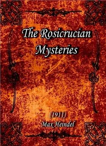 Max Heindel - The Rosicrucian Mysteries