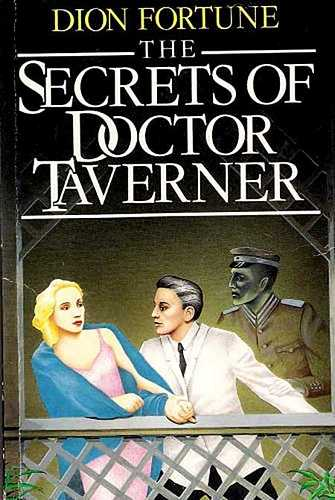 Dion Fortune - The Secrets of Doctor Taverner