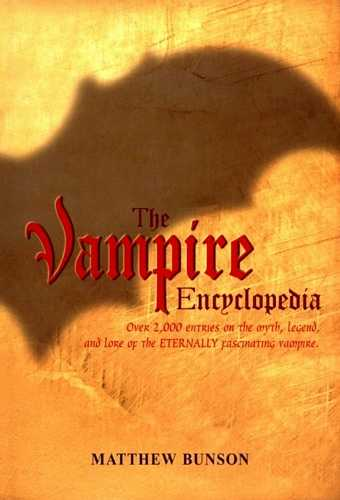 Matthew Bunson - The Vampire Encyclopedia