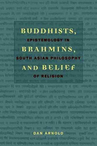 Dan Arnold - Buddhists, Brahmins, and Belief