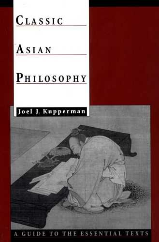 Joel J. Kuppermann - Classic Asian Philosophy - Click pe imagine pentru închidere