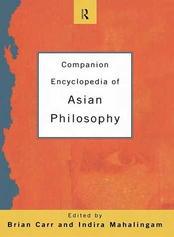 Brian Carr - Companion Encyclopedia of Asian Philosophy