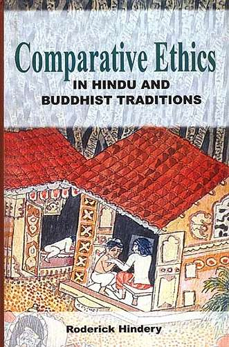 R. Hindery - Comparative Ethics in Hindu and Buddhist Traditions