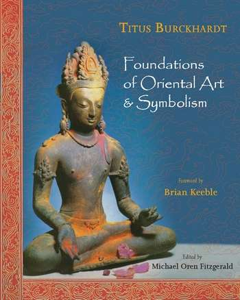 Titus Burckhardt - Foundations of Oriental Art & Symbolism