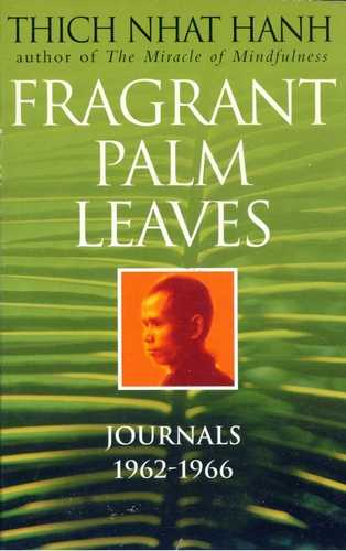 Thich Nhat Hanh - Fragrant Palm Leaves