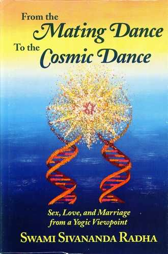 Swami Sivananda Radha -From the Mating Dance to the Cosmic Dance