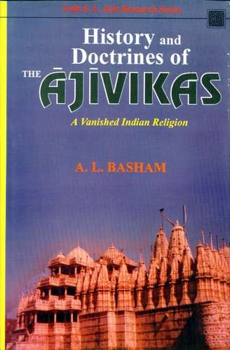 A.L. Basham - History and Doctrines of the Ajivikas
