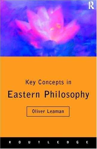 Oliver Leaman - Key Concepts in Eastern Philosophy