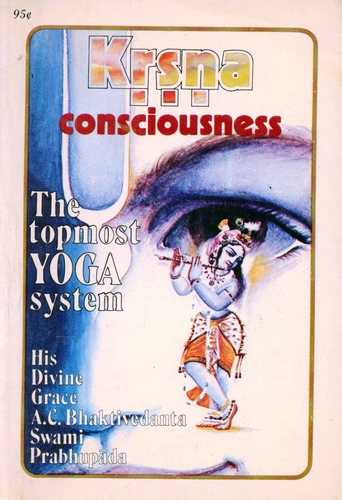 Krsna Consciousness - The Supreme Yoga System