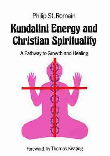 Philip Romain - Kundalini Energy and the Christian Spirituality