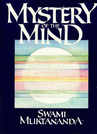 Swami Muktananda - Mystery of the Mind
