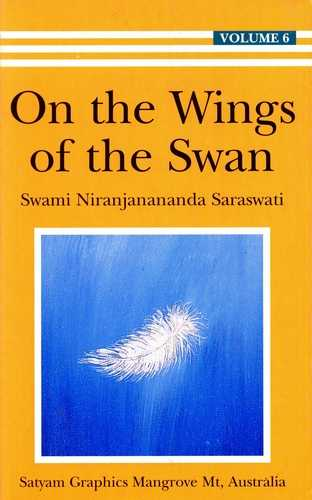 Swami Niranjananda Saraswati - On the Wings of the Swan