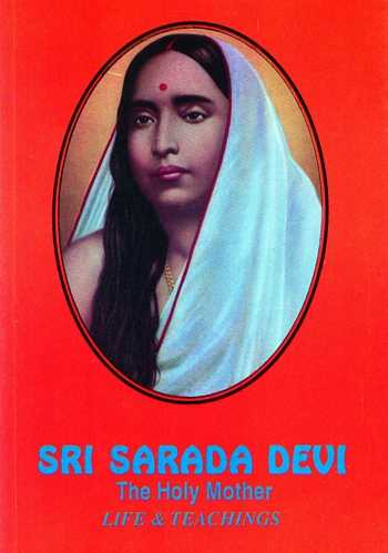 Sri Sarada Devi - The Holy Mother - Life & Teachings