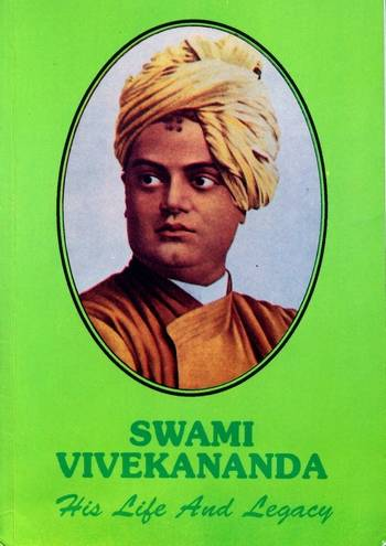 Swami Vivekananda - His Life and Legacy