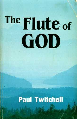 Paul Twitchell - The Flute of God